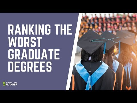 Which Are The Worst Graduate Degrees? | Student Loan Planner
