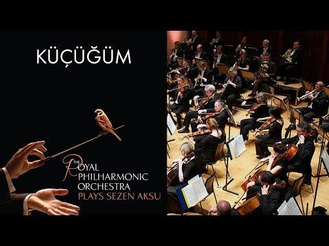 Küçüğüm - Sezen Aksu (The Royal Philharmonic Orchestra)