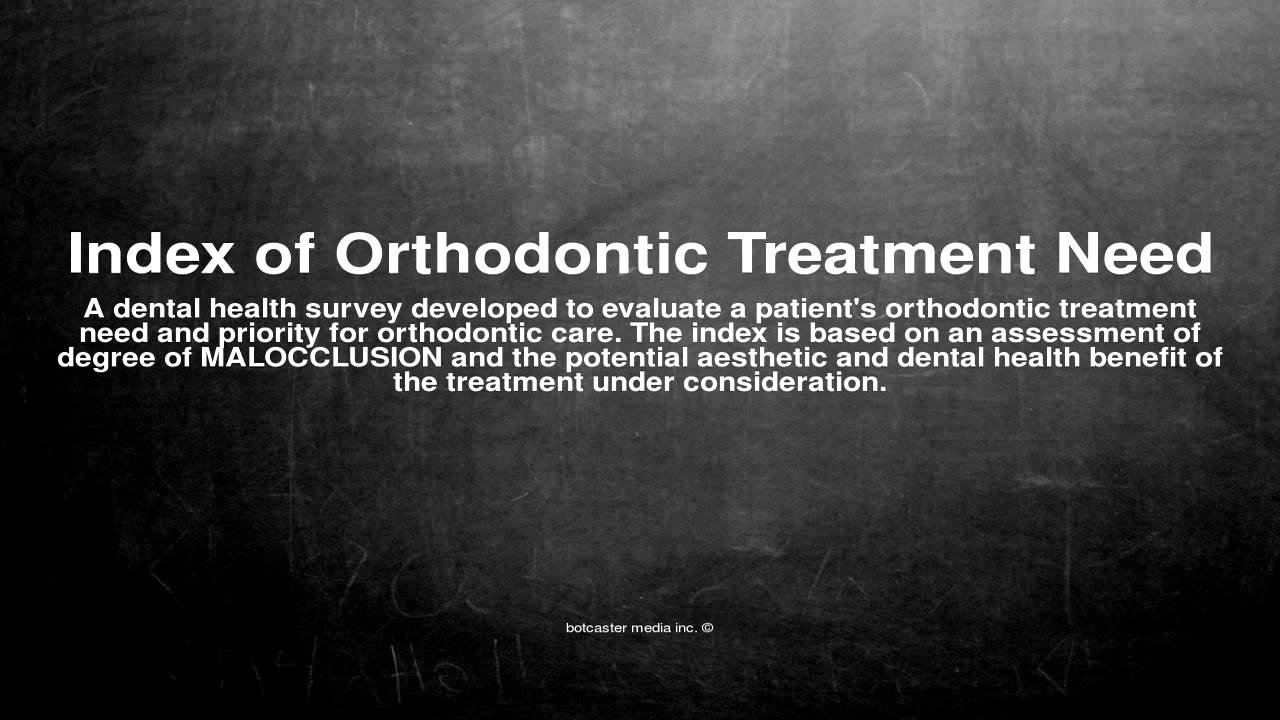 Medical vocabulary: What does Index of Orthodontic Treatment Need mean