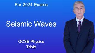 "GCSE Science Revision Physics ""Seismic Waves"" (Triple)"