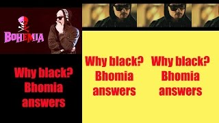 BOHEMIA,s  Answers   Why Bohemia Wears Cap  & Why Always like to Wear Black