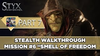 Styx: Shards of Darkness Walkthrough (Goblin) Ghost/Stealth - Mission #6 -