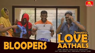 Bloopers of Jawper's Love Aathals | Cheese Koththu
