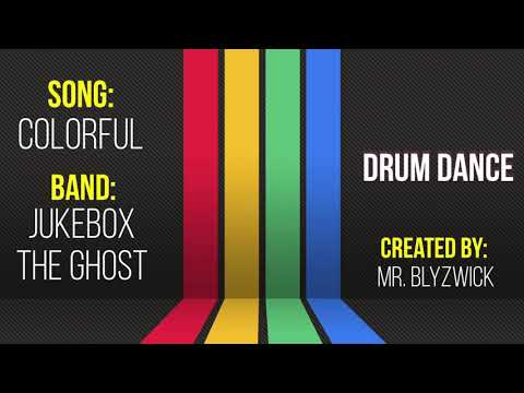 """Colorful"" Drum Dance (Jukebox The Ghost) - Mr. Blyzwick"