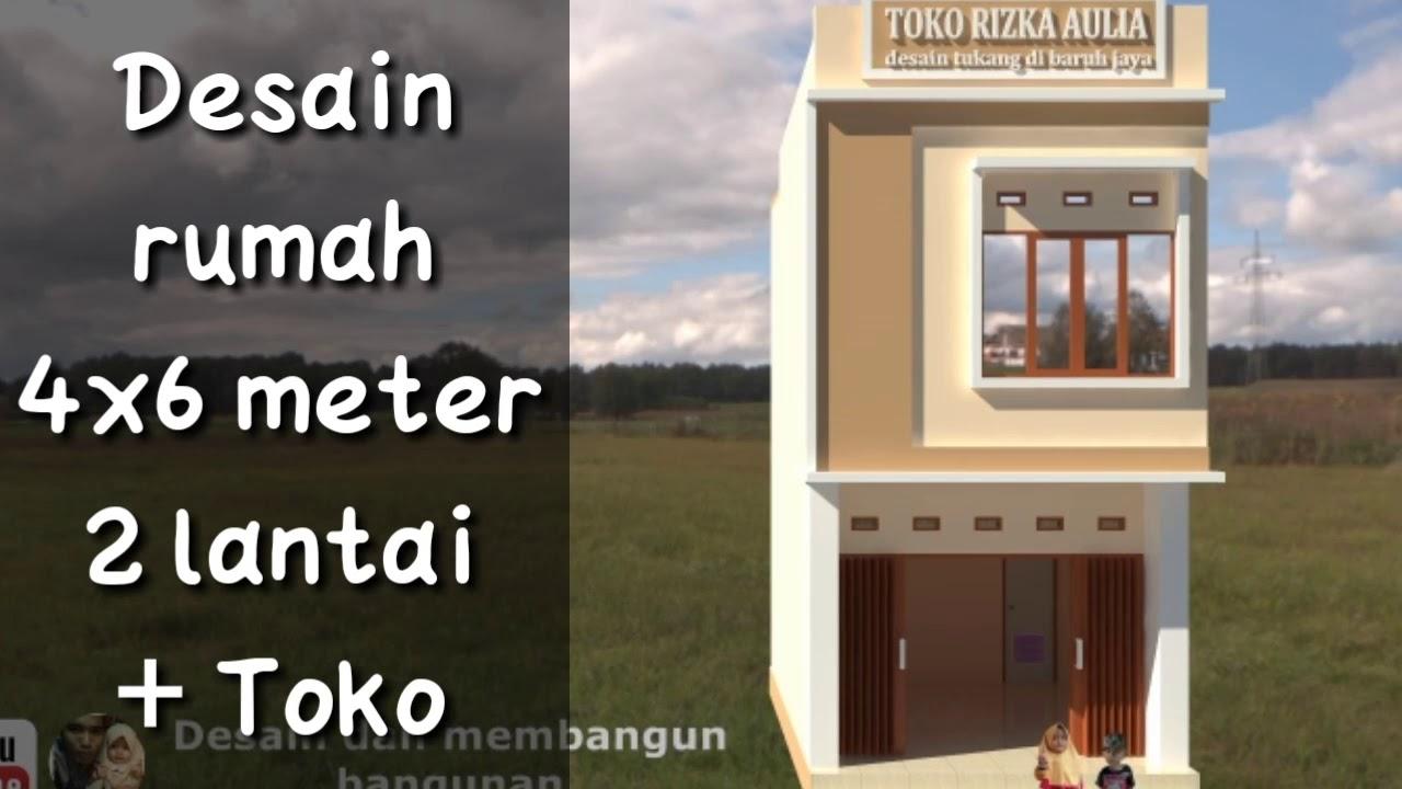 Desain Rumah 4x6 Meter 2 Lantai Toko Youtube