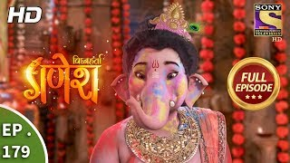 Vighnaharta Ganesh - Ep 179 - Full Episode - 1st May, 2018