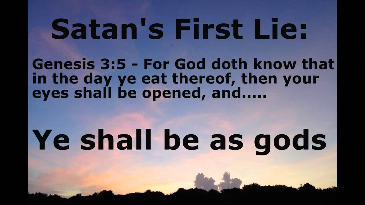 Satan S First Lie Ye Shall Be As Gods Genesis 3 Youtube