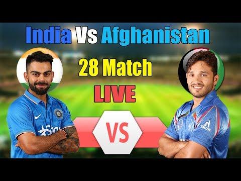 LIVE India Vs Afghanistan | 28 Match | Ind Vs Afg Live Stream