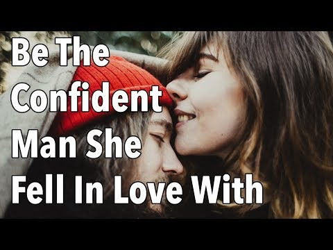 Fix Your Unhappy Marriage: Be The Confident Man She Fell In Love With