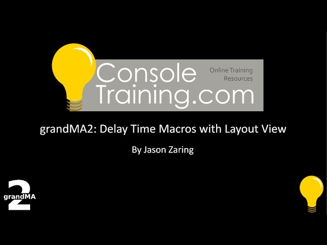 grandMA2: Delay Time Macros with Layout View