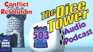 dice tower 503 conflict resolution with guest richard rahdo ham