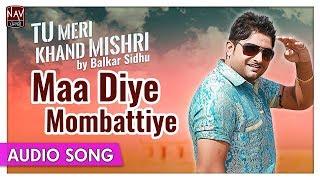 Maa Diye Mombattiye   Balkar Sidhu   Best Punjabi Audio Songs   Priya Audio