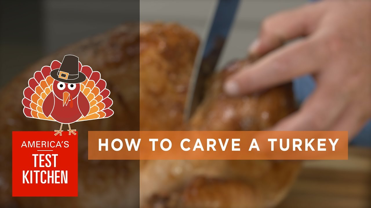 American Test Kitchen Turkey Best Thanksgiving How To Carve A Turkey Youtube