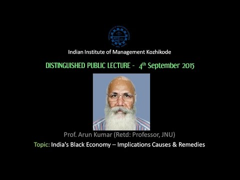 Distinguished Public Lecture by Prof. Arun Kumar  on 4th September 2015 at IIM Kozhikode