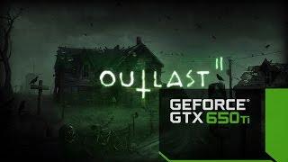 Тест производительности Outlast 2 на gtx 650 ti(2 гб)