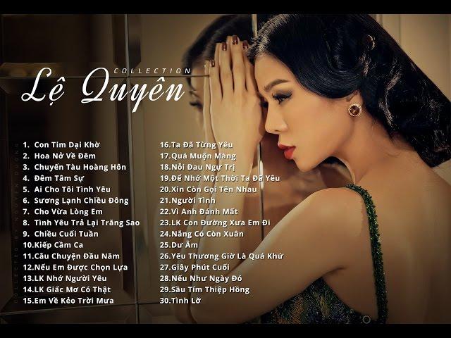 LỆ QUYÊN || Những ca khúc hay của ca sĩ Lệ Quyên - Le Quyen Collection Part 01