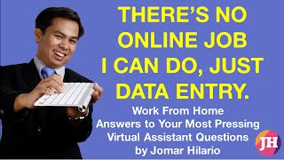 theres no online job just data entry  vaquestion12 2014feb24 VIDEO jomarhilario