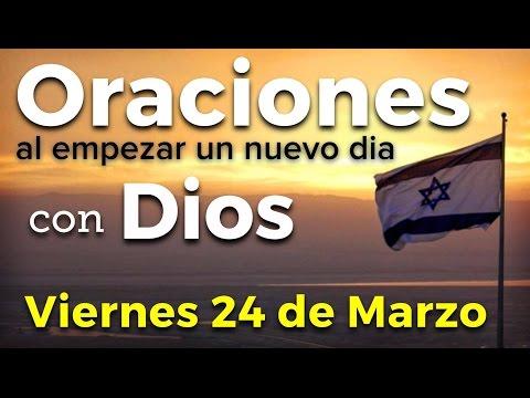 Oraciones al empezar un nuevo día con Dios   Viernes 24 de Marzo