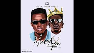 Kofi Kinaata - Never Again ft. Shatta Wale (Audio Slide)