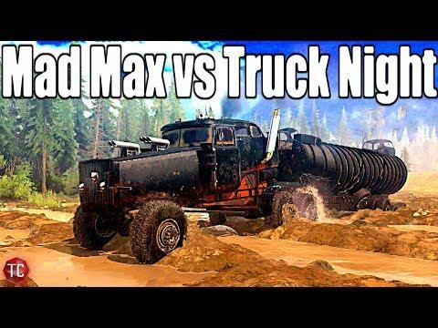 SpinTires MudRunner: MAD MAX RIG vs TRUCK NIGHT!! |
