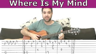 Fingerstyle Tutorial: Where Is My Mind - Guitar Lesson w/ TAB