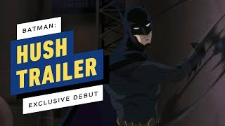 Batman : Hush - Exclusive Movie Trailer Debut