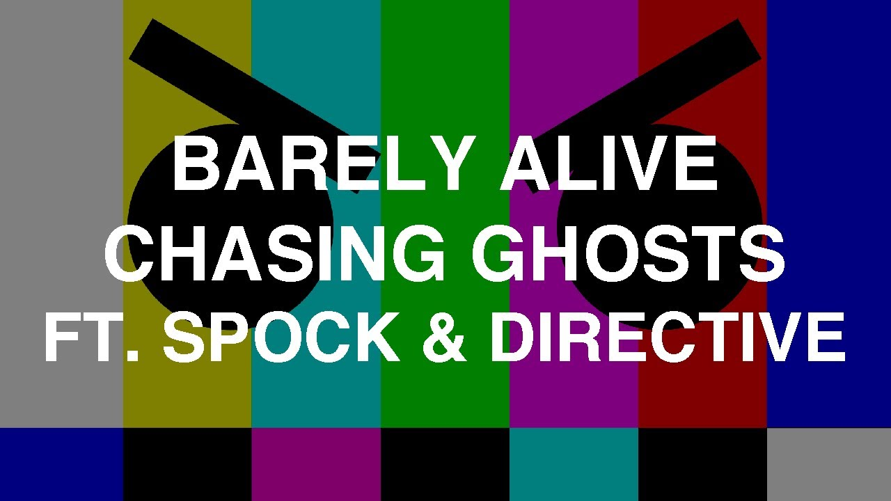 barely-alive-chasing-ghosts-ft-spock-directive-barely-alive