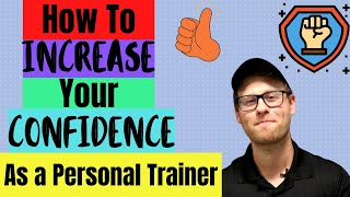 How To Increase Your Confidence As A Personal Trainer