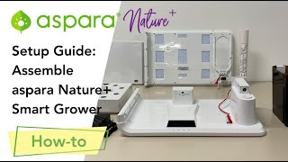 Setup Guide: Assemble aspara Nature+ Smart Grower