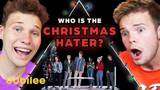 Can We Spot The Christmas HATER?! - Jubilee React