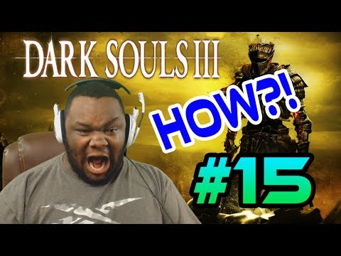 Can A Dark Souls Virgin Beat Dark Souls 3? (Part 15)