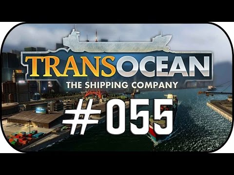 TransOcean:The Shipping Company #55 Vorfreude auf Stanley ✼Let's Play TransOcean✼