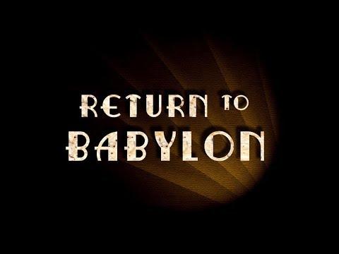 RETURN TO BABYLON - WORLD PREMIERE