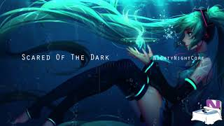 Nightcore - Scared Of The Dark (by Lil Wayne) |NNC|