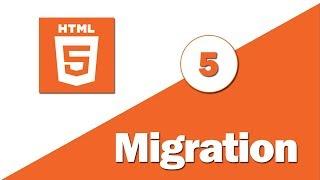 5 - ( HTML 5 Tutorial ) Migration HTML 5