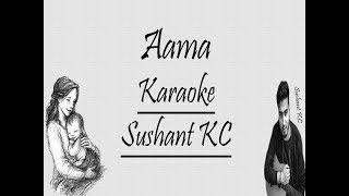 Aama Karaoke/Track(Lyrics) | Sushant KC