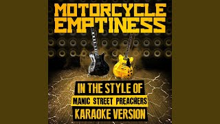 Motorcycle Emptiness (In the Style of Manic Street Preachers) (Karaoke Version)