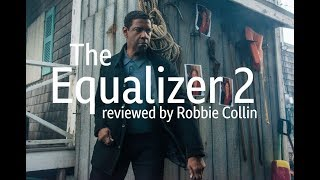 The Equalizer 2 reviewed by Robbie Collin