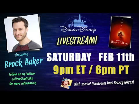 Drunk Disney Beauty And The Beast LIVE! Featuring Brock Baker!