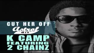 Download K Camp - Cut Her Off ft. 2 Chainz (Astrols Mix) MP3 song and Music Video