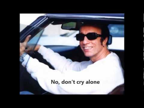 Robin Gibb- Don't Cry Alone (lyrics)