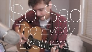 So Sad - The Everly Brothers (cover by Rusty Clanton)