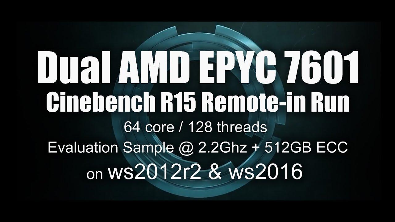 AMD dual EPYC 7601 64 cores / 128 threads Cinebench R15 on server 2012r2 &  server 2016