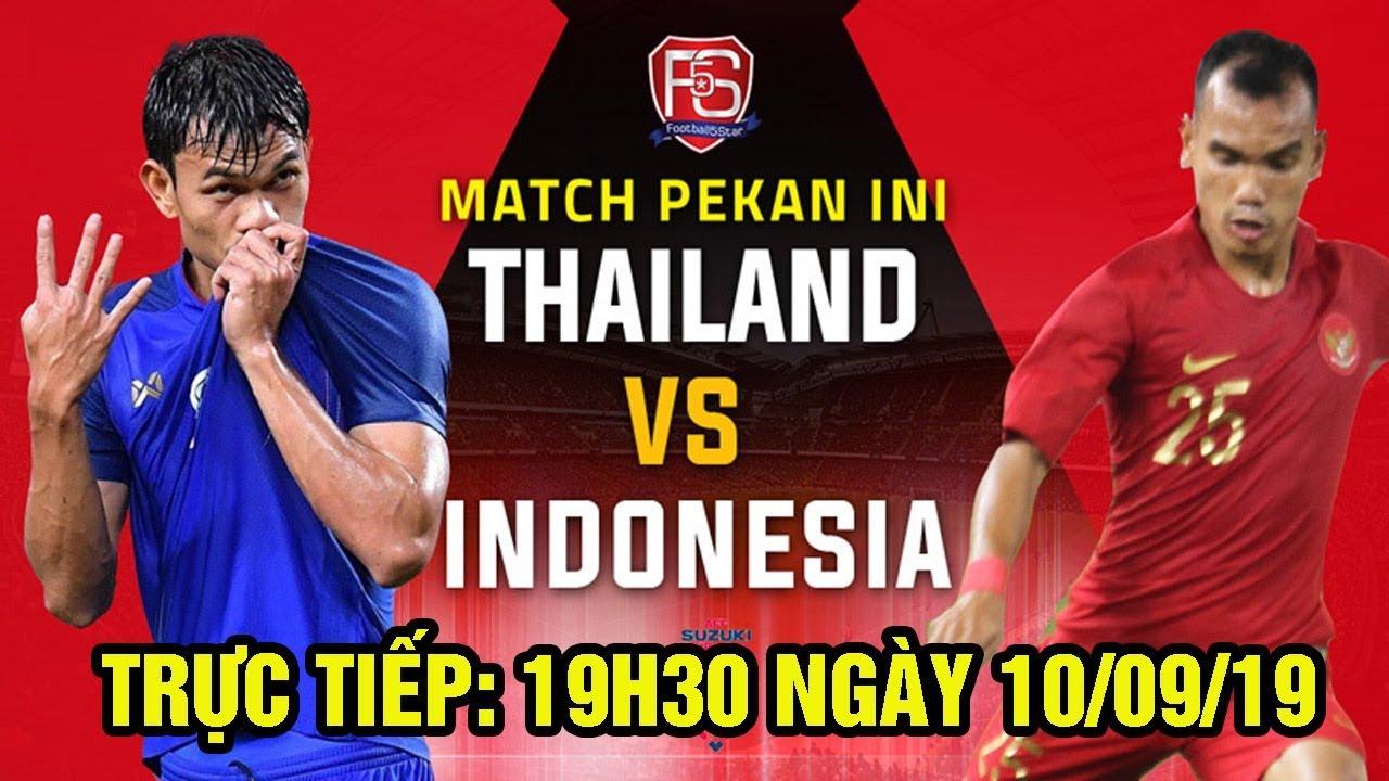 Thái Lan vs Indonesia: Mệnh lệnh phải thắng cuộc đối đầu rực lửa - BÓNG ĐÁ 365