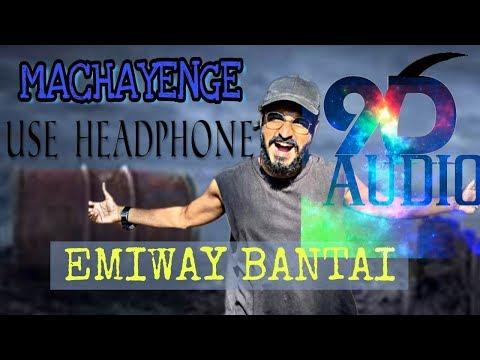 MACHAYENGE - Emiway Bantai (9D AUDIO) |MACHAYENGE Full 9d Song 2019 | Emiway Bass Boosted Rap 2019