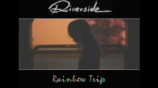 Riverside - Rainbow Trip