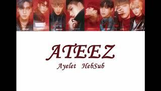 Ateez Hala Hala HebSub (מתורגם)