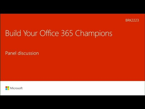 Build your Office 365 champions - BRK2223