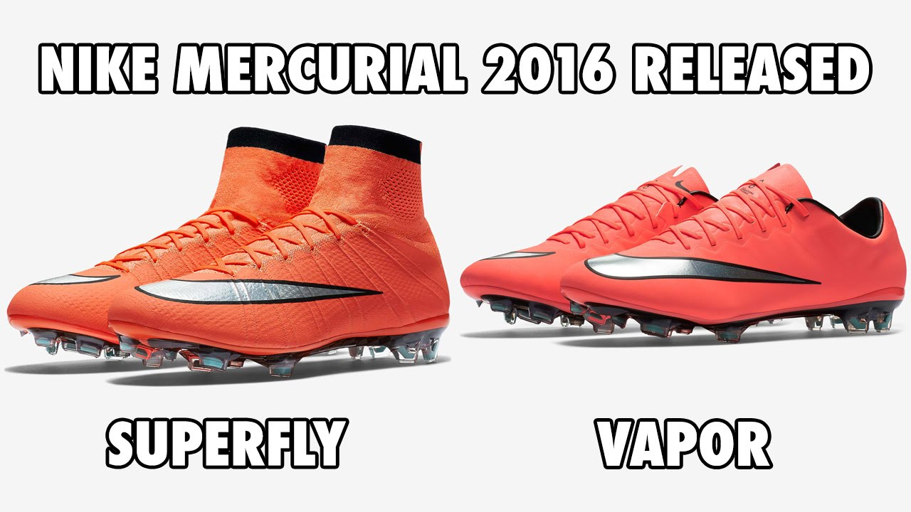 buy online 5768b 5b427 Nike Mercurial Superfly & Vapor 2016 Released