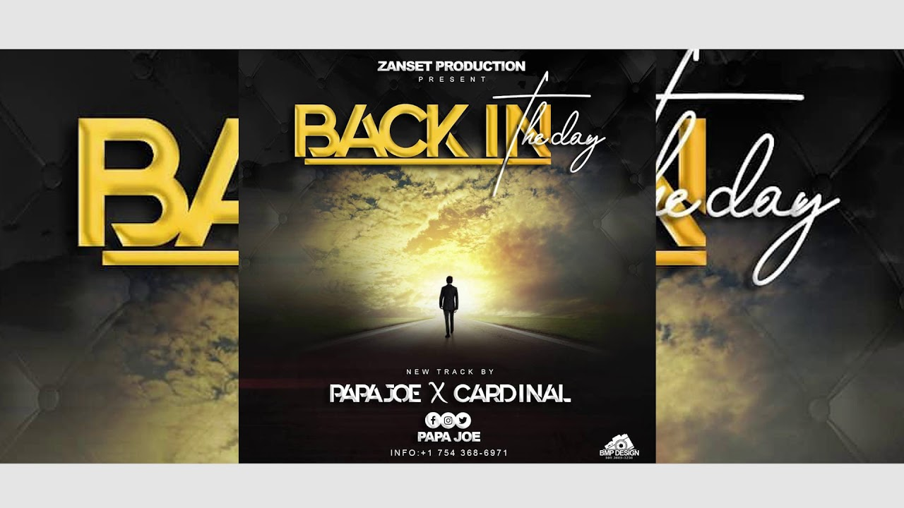 Back In The Day Official Audio Papa Joe Cardinal Youtube